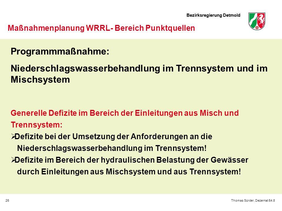 Bezirksregierung Detmold 26Thomas Sürder, Dezernat 54.8 Maßnahmenplanung WRRL- Bereich Punktquellen Programmmaßnahme: Niederschlagswasserbehandlung im