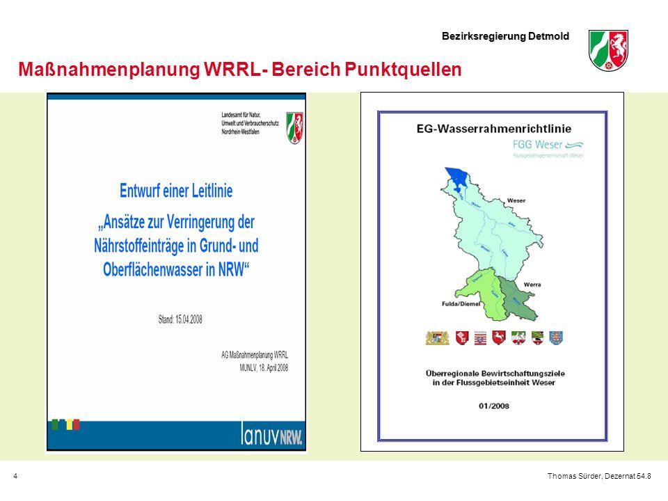 Bezirksregierung Detmold 4Thomas Sürder, Dezernat 54.8 Maßnahmenplanung WRRL- Bereich Punktquellen