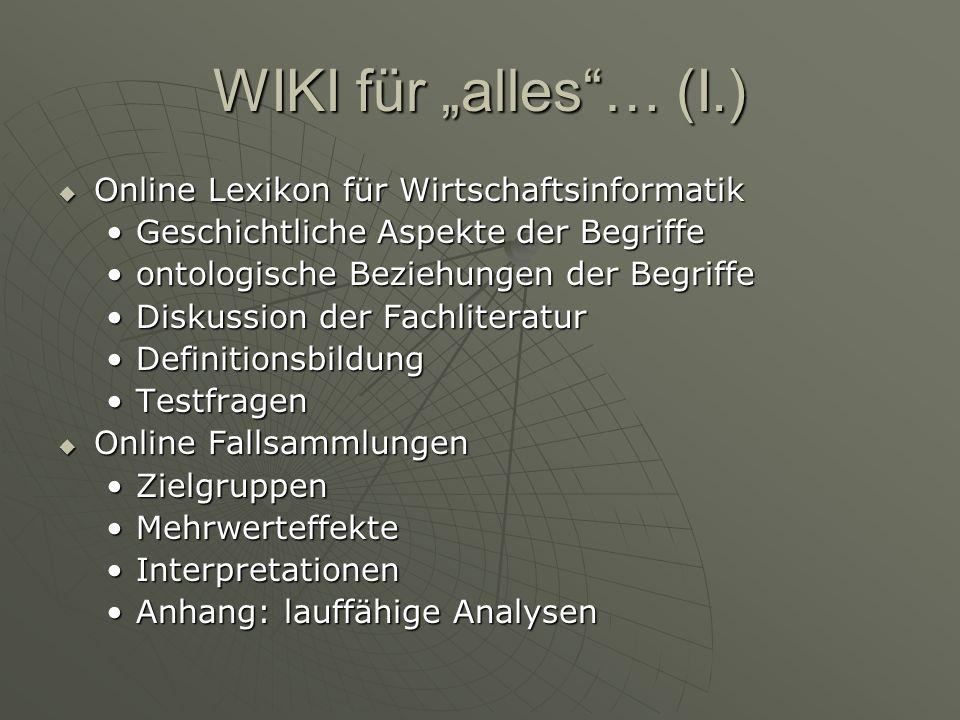 WIKI für alles… (I.) Online Lexikon für Wirtschaftsinformatik Online Lexikon für Wirtschaftsinformatik Geschichtliche Aspekte der BegriffeGeschichtlic