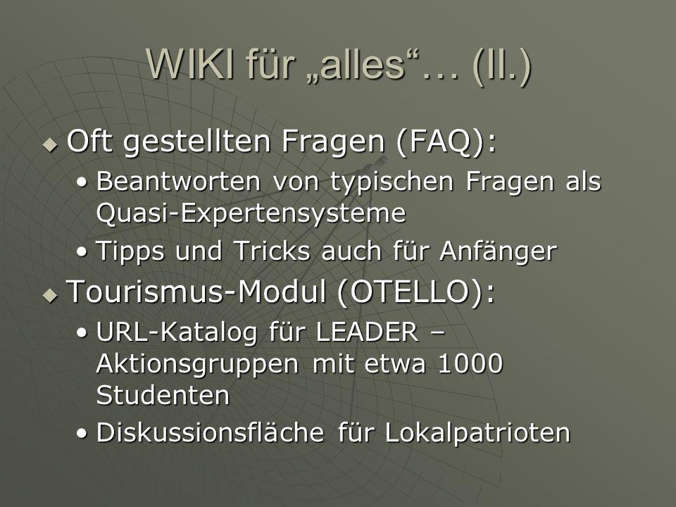 WIKI für alles… (II.) Oft gestellten Fragen (FAQ): Oft gestellten Fragen (FAQ): Beantworten von typischen Fragen als Quasi-ExpertensystemeBeantworten