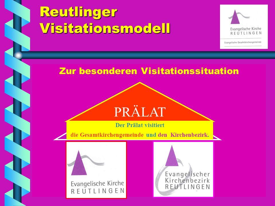 Reutlinger Visitationsmodell Zur besonderen Visitationssituation Der Dekan leitet die Gesamtkirchengemeinde und den Kirchenbezirk Der Prälat visitiert die Gesamtkirchengemeinde und den Kirchenbezirk.