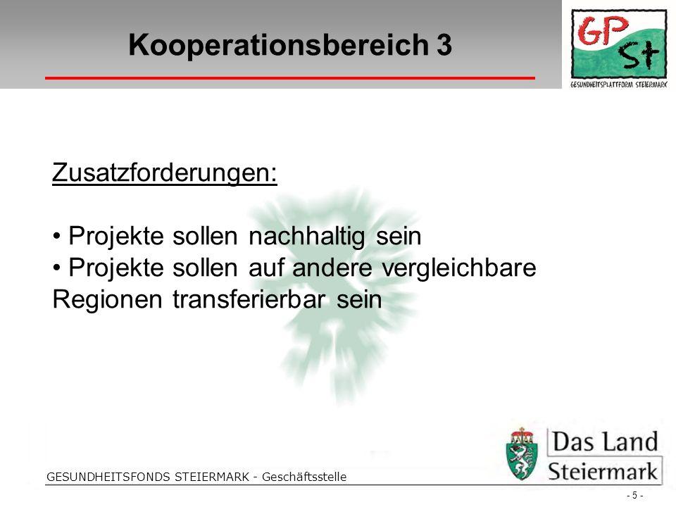 Strohriegel Folientitel GESUNDHEITSFONDS STEIERMARK - Geschäftsstelle Kooperationsbereich 3 - 5 - Zusatzforderungen: Projekte sollen nachhaltig sein P