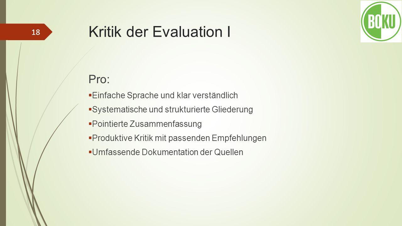 Kritik der Evaluation I Pro: Einfache Sprache und klar verständlich Systematische und strukturierte Gliederung Pointierte Zusammenfassung Produktive K