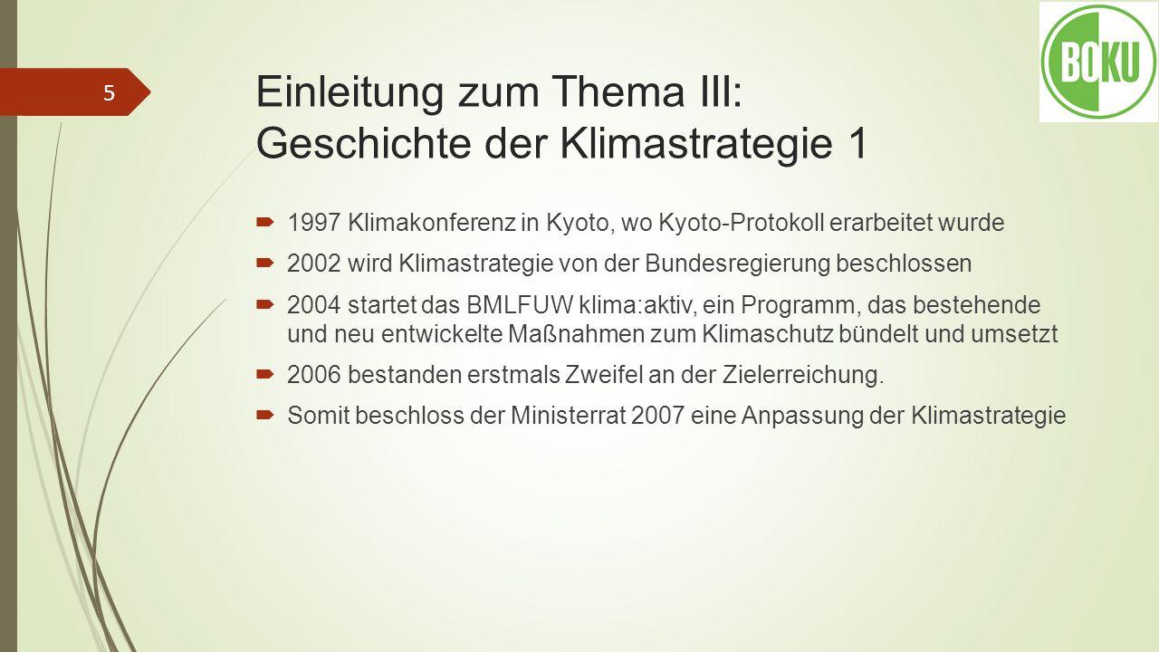 Einleitung zum Thema III: Geschichte der Klimastrategie 1 1997 Klimakonferenz in Kyoto, wo Kyoto-Protokoll erarbeitet wurde 2002 wird Klimastrategie v