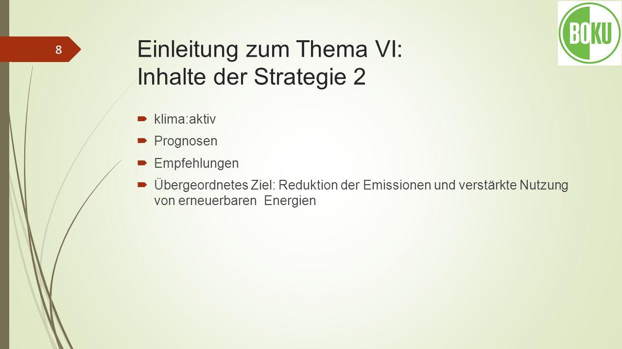 Einleitung zum Thema VI: Inhalte der Strategie 2 klima:aktiv Prognosen Empfehlungen Übergeordnetes Ziel: Reduktion der Emissionen und verstärkte Nutzu