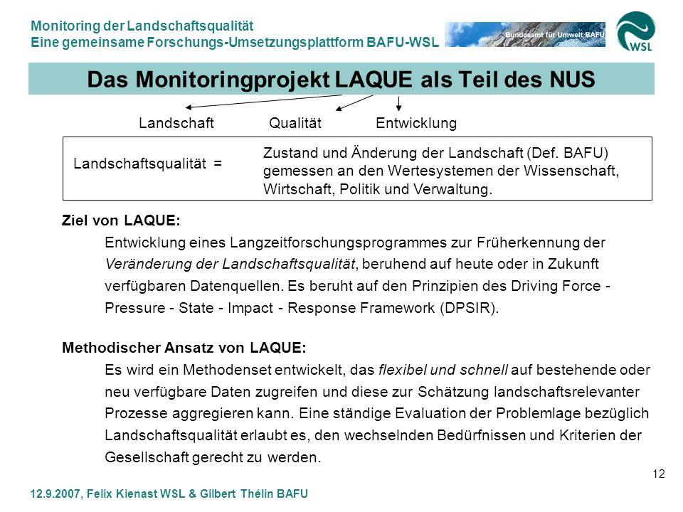 Monitoring der Landschaftsqualität Eine gemeinsame Forschungs-Umsetzungsplattform BAFU-WSL 12.9.2007, Felix Kienast WSL & Gilbert Thélin BAFU 12 Das M