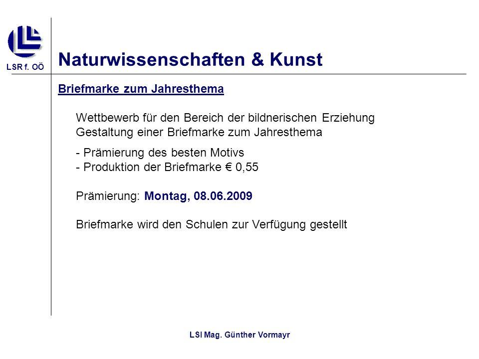LSR f. OÖ LSI Mag. Günther Vormayr Naturwissenschaften & Kunst Briefmarke zum Jahresthema Wettbewerb für den Bereich der bildnerischen Erziehung Gesta