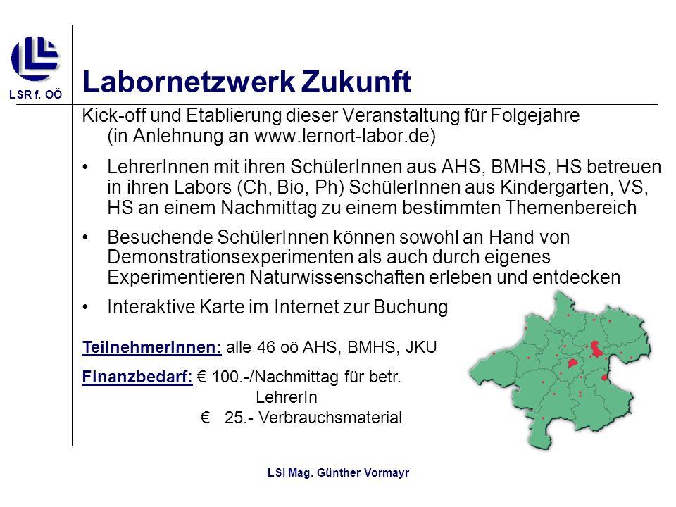 LSR f. OÖ LSI Mag. Günther Vormayr Labornetzwerk Zukunft Kick-off und Etablierung dieser Veranstaltung für Folgejahre (in Anlehnung an www.lernort-lab