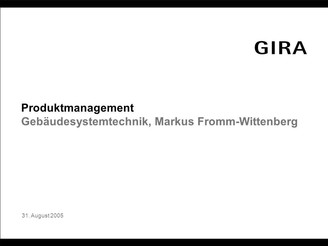 31. August 2005 Produktmanagement Gebäudesystemtechnik, Markus Fromm-Wittenberg