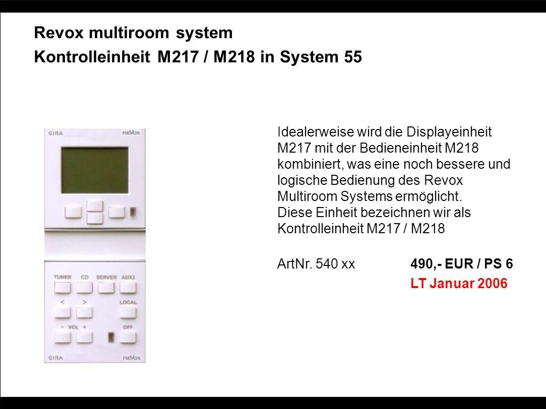 Revox multiroom system Kontrolleinheit M217 / M218 in System 55 Idealerweise wird die Displayeinheit M217 mit der Bedieneinheit M218 kombiniert, was e