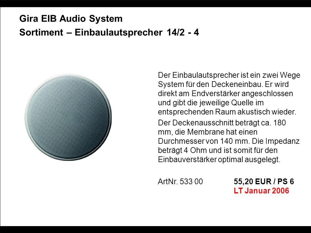 Gira EIB Audio System Sortiment – Einbaulautsprecher 14/2 - 4 Der Einbaulautsprecher ist ein zwei Wege System für den Deckeneinbau. Er wird direkt am