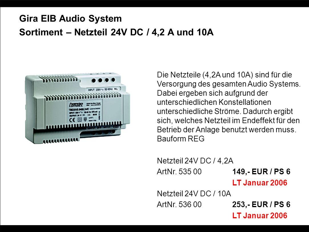 Gira EIB Audio System Sortiment – Netzteil 24V DC / 4,2 A und 10A Die Netzteile (4,2A und 10A) sind für die Versorgung des gesamten Audio Systems. Dab