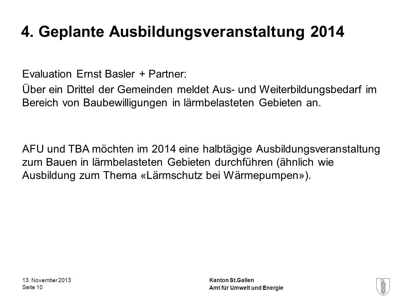 Kanton St.Gallen 4. Geplante Ausbildungsveranstaltung 2014 Evaluation Ernst Basler + Partner: Über ein Drittel der Gemeinden meldet Aus- und Weiterbil