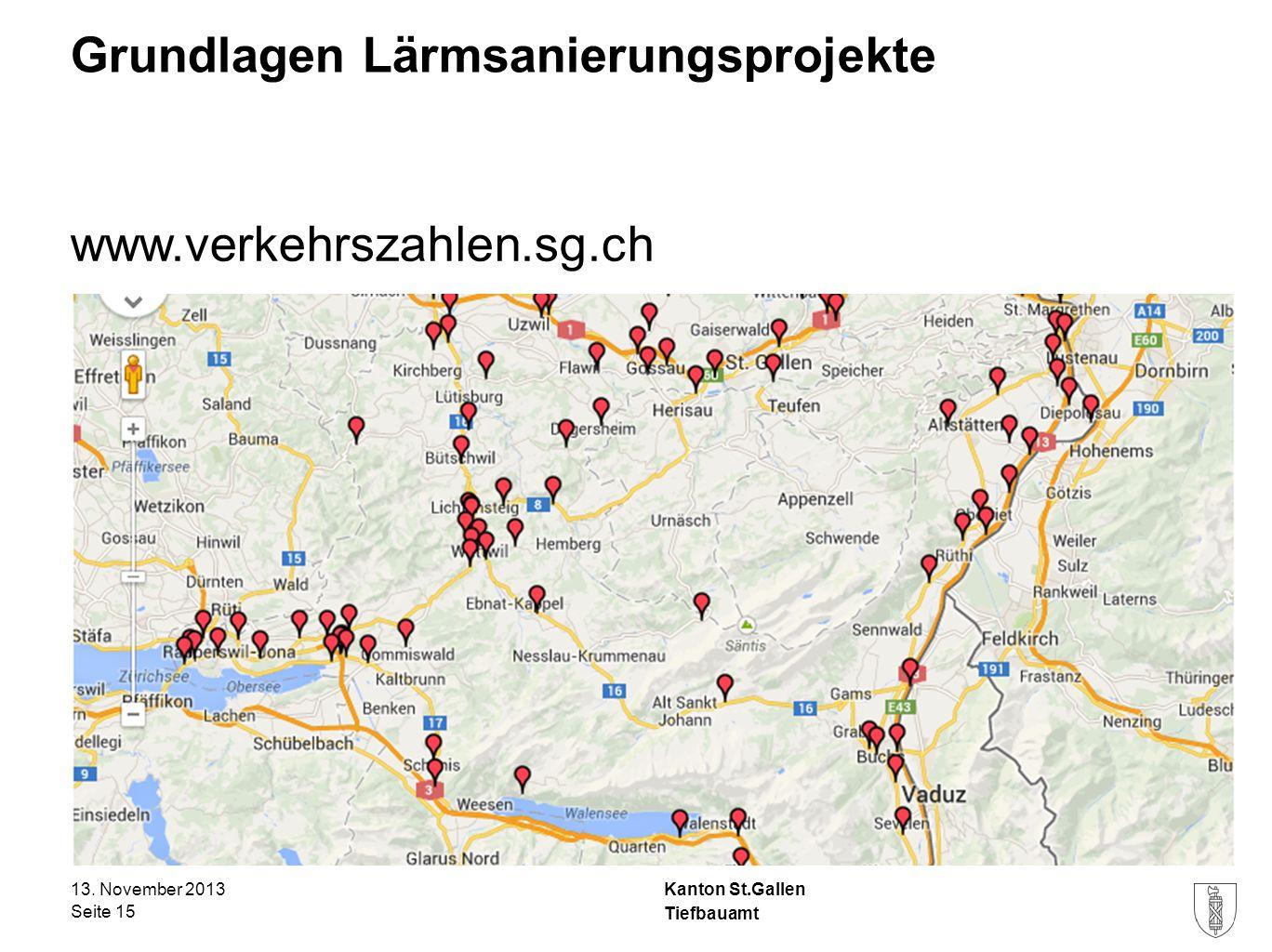 Kanton St.Gallen Grundlagen Lärmsanierungsprojekte www.verkehrszahlen.sg.ch 13. November 2013 Seite 15 Tiefbauamt