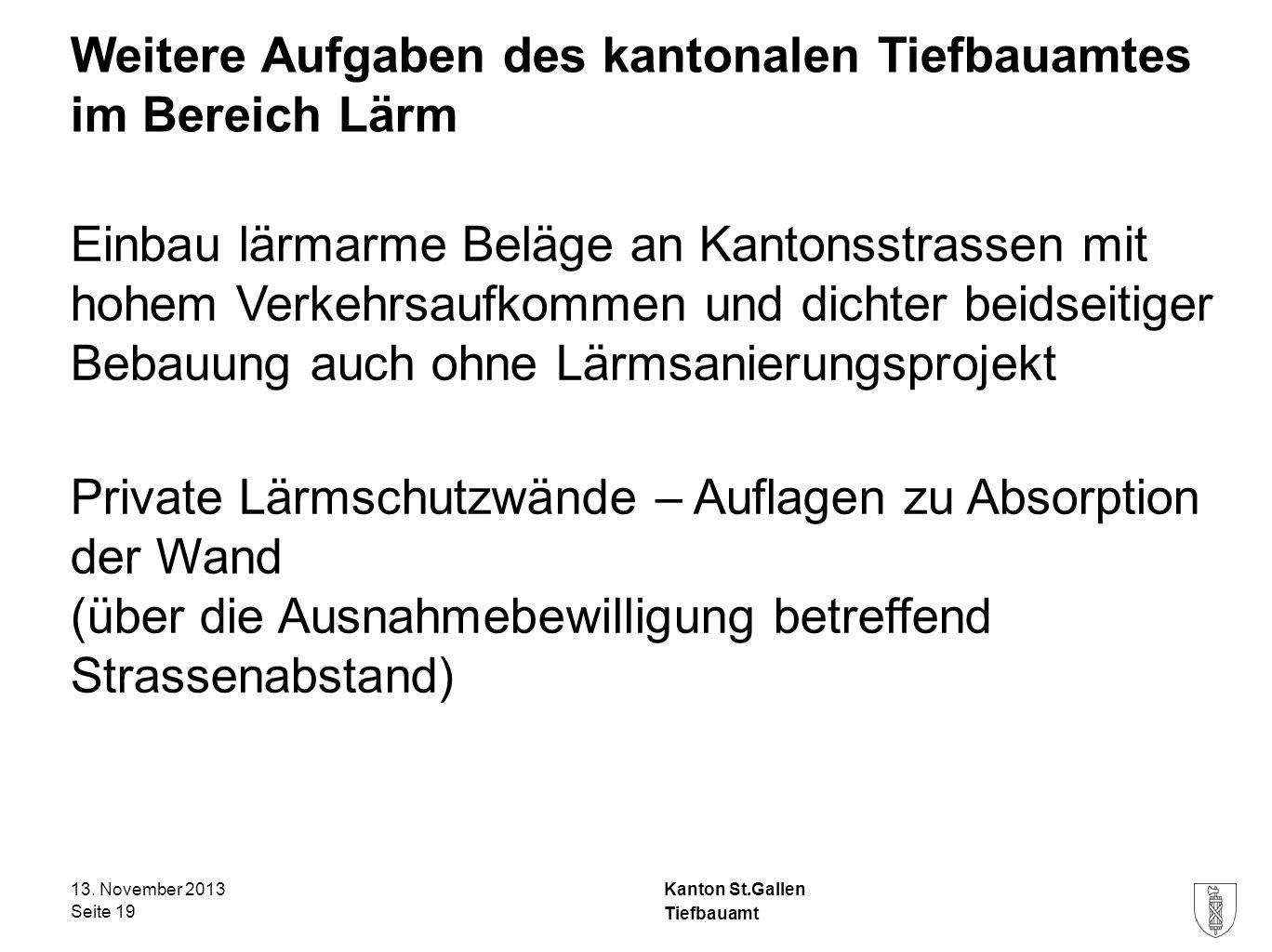 Kanton St.Gallen Weitere Aufgaben des kantonalen Tiefbauamtes im Bereich Lärm Einbau lärmarme Beläge an Kantonsstrassen mit hohem Verkehrsaufkommen un