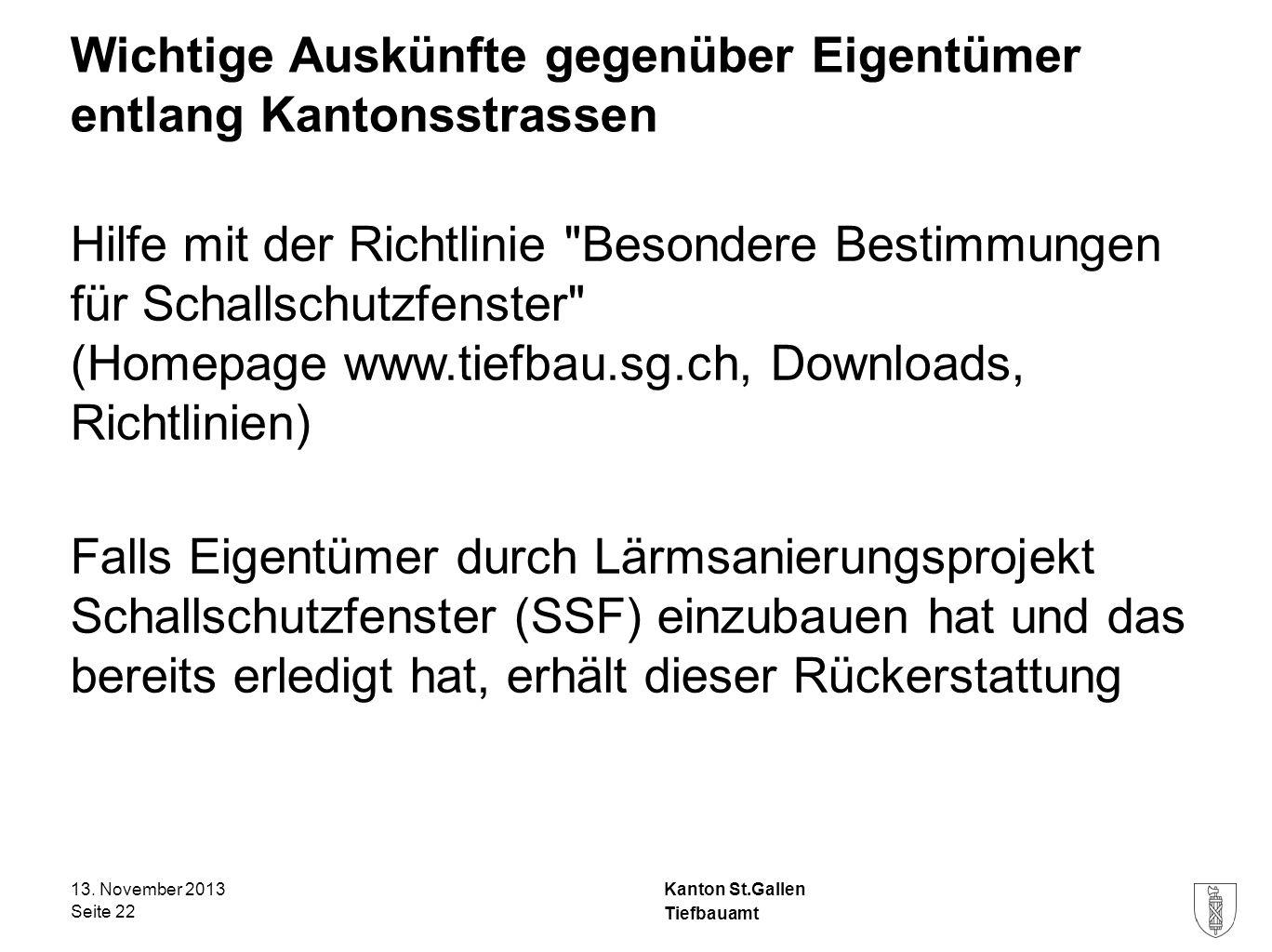 Kanton St.Gallen Wichtige Auskünfte gegenüber Eigentümer entlang Kantonsstrassen Hilfe mit der Richtlinie