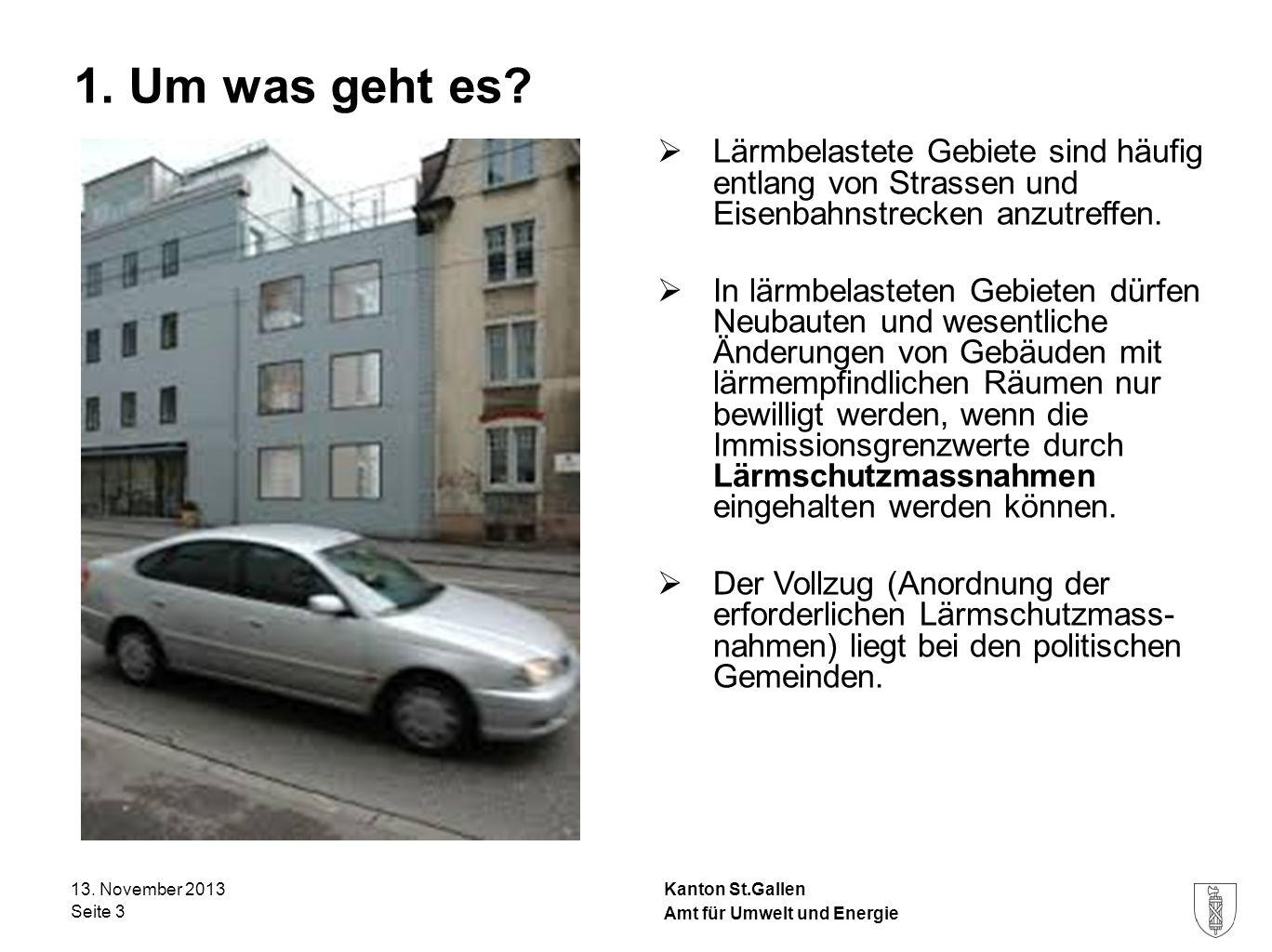 Kanton St.Gallen 1. Um was geht es? Lärmbelastete Gebiete sind häufig entlang von Strassen und Eisenbahnstrecken anzutreffen. In lärmbelasteten Gebiet
