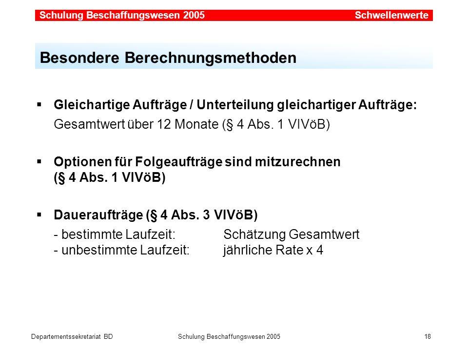 Departementssekretariat BDSchulung Beschaffungswesen 2005 18 Gleichartige Aufträge / Unterteilung gleichartiger Aufträge: Gesamtwert über 12 Monate (§