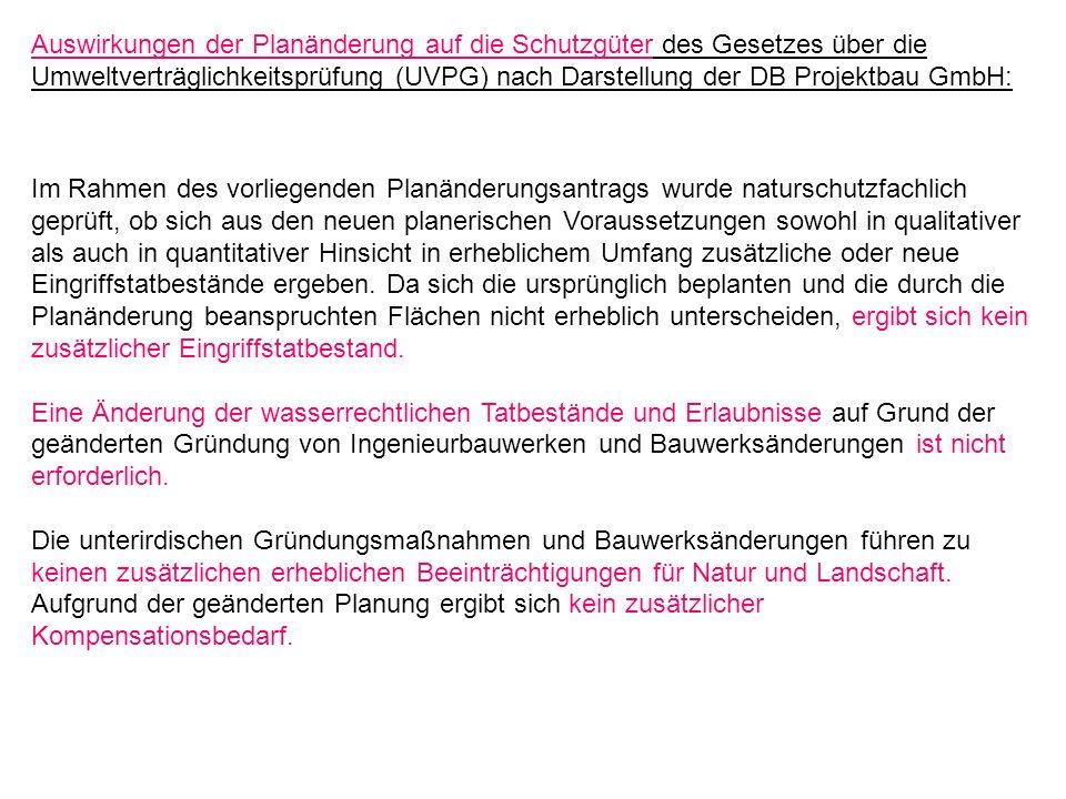 Auswirkungen der Planänderung auf die Schutzgüter des Gesetzes über die Umweltverträglichkeitsprüfung (UVPG) nach Darstellung der DB Projektbau GmbH:
