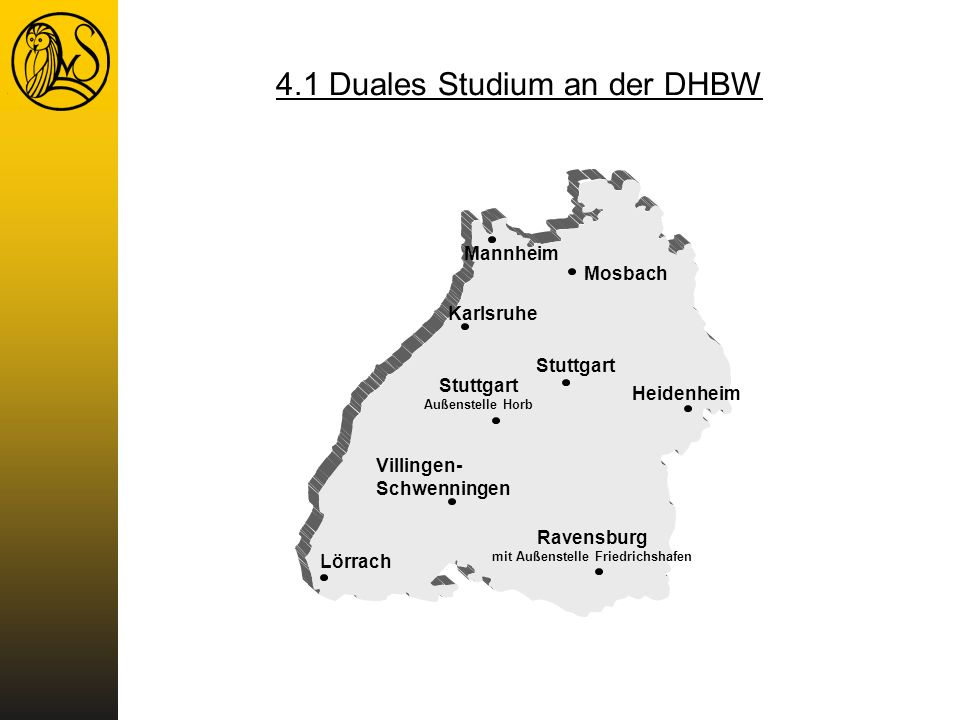 Mannheim Mosbach Karlsruhe Stuttgart Außenstelle Horb Heidenheim Villingen- Schwenningen Ravensburg mit Außenstelle Friedrichshafen Lörrach Stuttgart