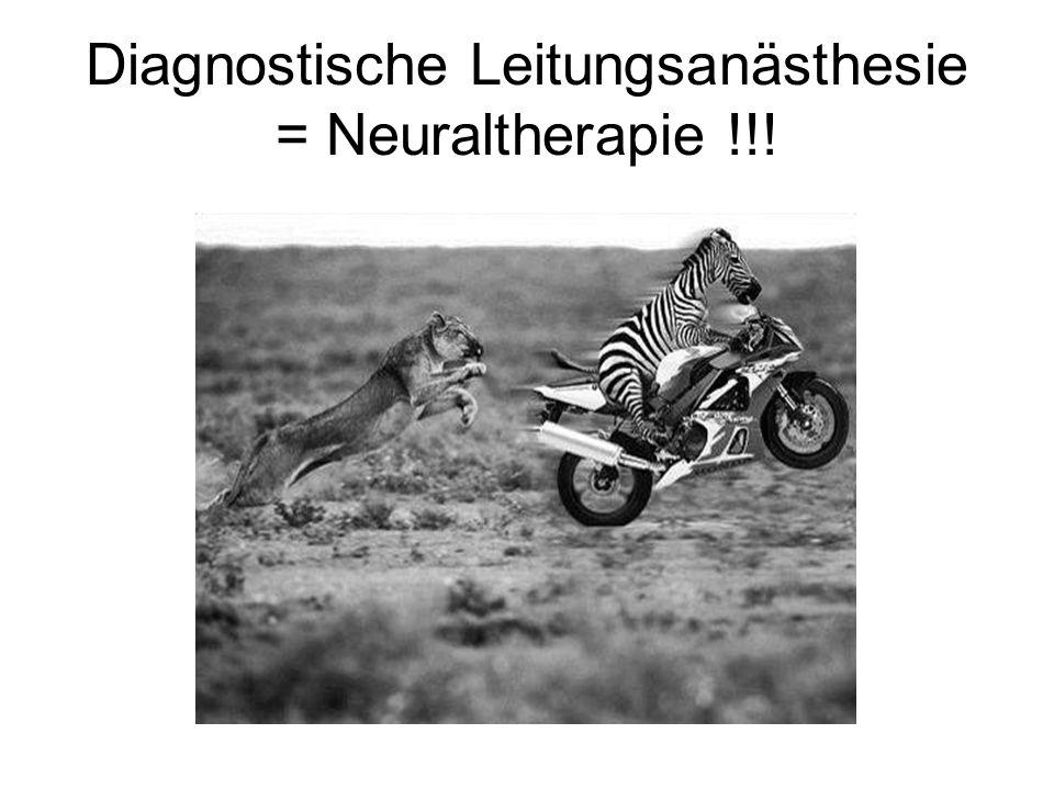 Diagnostische Leitungsanästhesie = Neuraltherapie !!!