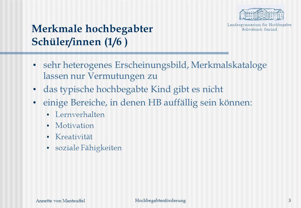 Landesgymnasium für Hochbegabte Schwäbisch Gmünd Annette von Manteuffel sehr heterogenes Erscheinungsbild, Merkmalskataloge lassen nur Vermutungen zu