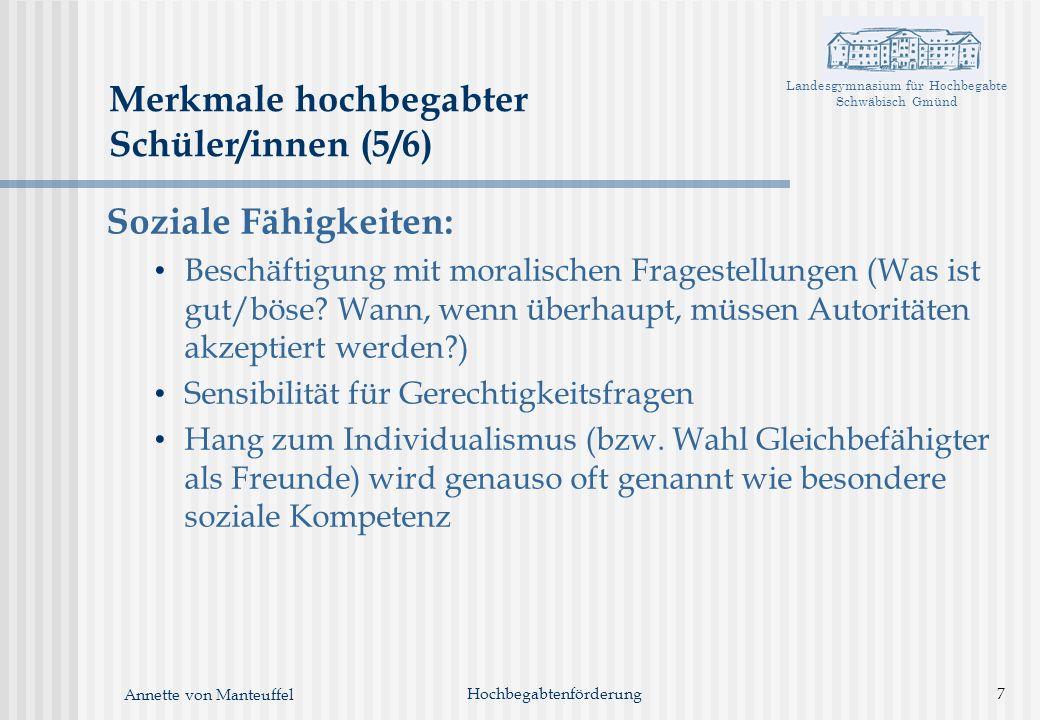 Landesgymnasium für Hochbegabte Schwäbisch Gmünd Annette von Manteuffel Soziale Fähigkeiten: Beschäftigung mit moralischen Fragestellungen (Was ist gu