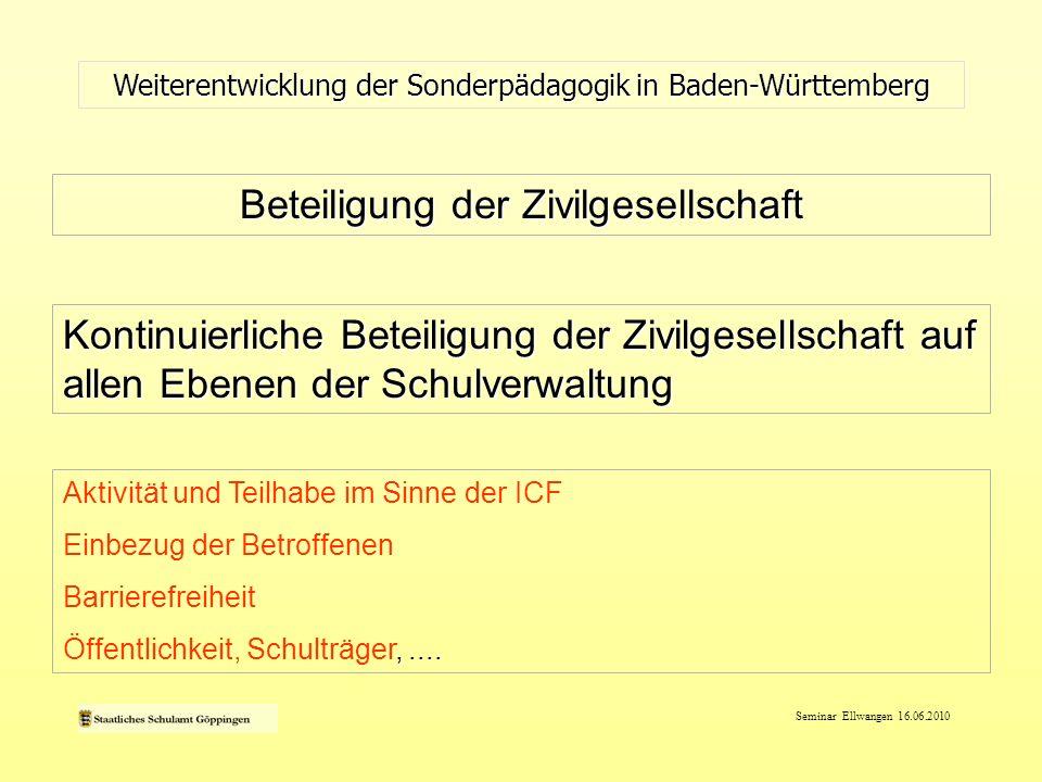 Seminar Ellwangen 16.06.2010 Beteiligung der Zivilgesellschaft Weiterentwicklung der Sonderpädagogik in Baden-Württemberg Kontinuierliche Beteiligung