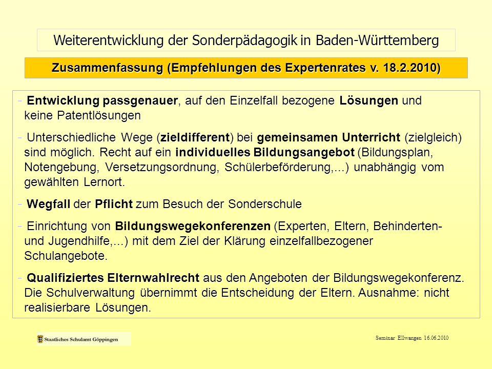 Seminar Ellwangen 16.06.2010 Weiterentwicklung der Sonderpädagogik in Baden-Württemberg - Sonderschulen entwickeln sich zu sonderpädagogischen Bildung- und Beratungszentren mit teilweiser Verlagerung an allgemeine Schulen weiter.
