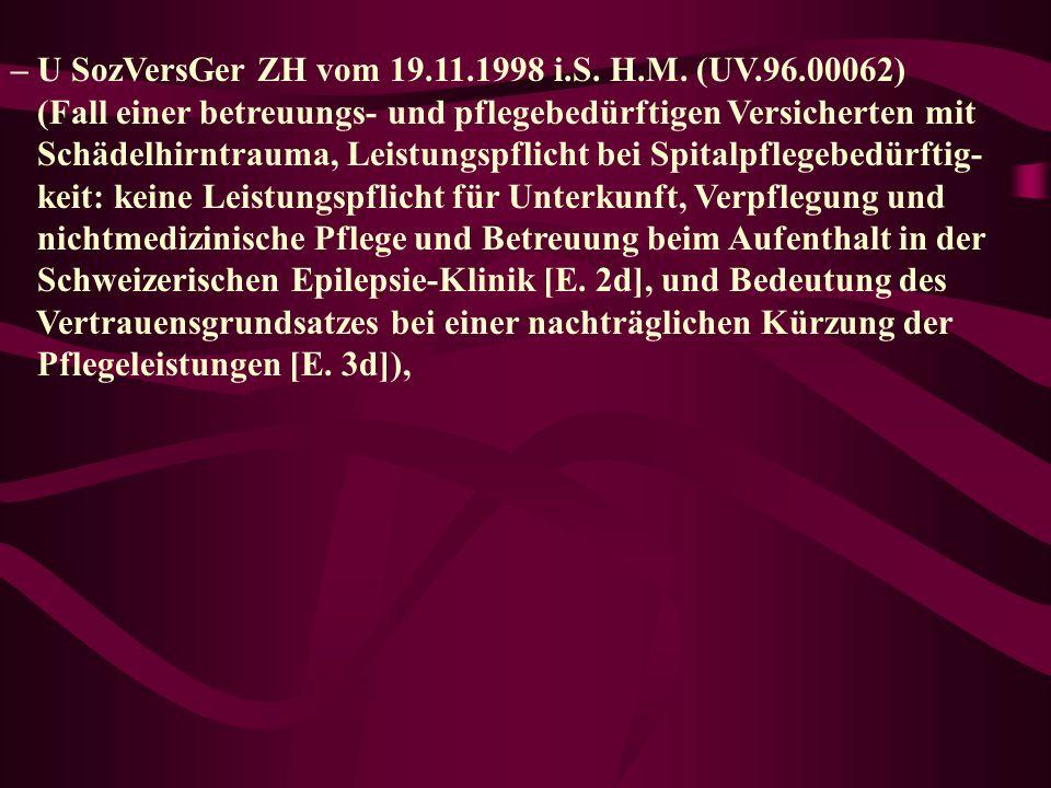 – U SozVersGer ZH vom 19.11.1998 i.S.H.M.