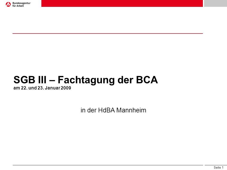 Seite 1 SGB III – Fachtagung der BCA am 22. und 23. Januar 2009 in der HdBA Mannheim