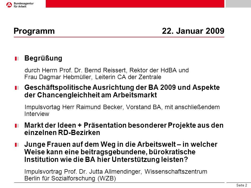 Seite 2 Programm 22. Januar 2009 Begrüßung durch Herrn Prof. Dr. Bernd Reissert, Rektor der HdBA und Frau Dagmar Hebmüller, Leiterin CA der Zentrale G