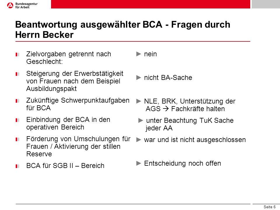 Seite 6 Beantwortung ausgewählter BCA - Fragen durch Herrn Becker Zielvorgaben getrennt nach Geschlecht: Steigerung der Erwerbstätigkeit von Frauen na