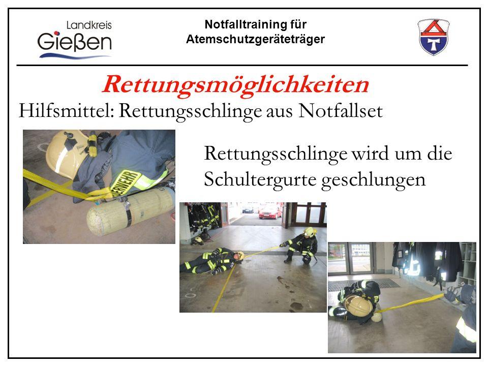 Notfalltraining für Atemschutzgeräteträger Rettungsmöglichkeiten Hilfsmittel: Rettungsschlinge aus Notfallset Rettungsschlinge wird um die Schultergur