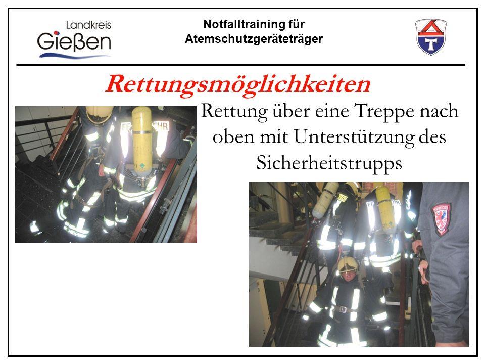 Notfalltraining für Atemschutzgeräteträger Rettungsmöglichkeiten Rettung über eine Treppe nach oben mit Unterstützung des Sicherheitstrupps