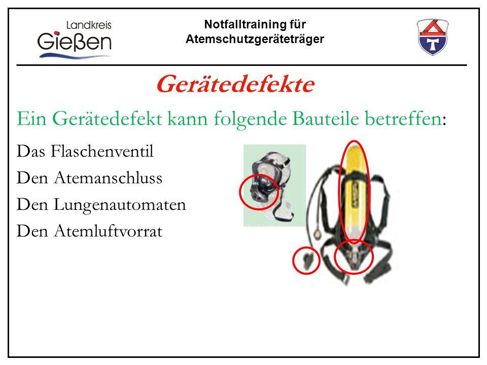 Notfalltraining für Atemschutzgeräteträger Verhalten bei einem Gerätedefekt Keine Atemluft Truppmann setzt Notruf Mayday ab Ventil der Atemluftflasche überprüfen, ob geöffnet Funktion der Dosiereinrichtung am Lungenautomaten überprüfen Rettungsmöglichkeit, wenn weiter keine Atemluft vorhanden: Truppmann über die Störung informieren Verwenden einer Rettungsfluchthaube Atemluftversorgung über Zweitanschluss