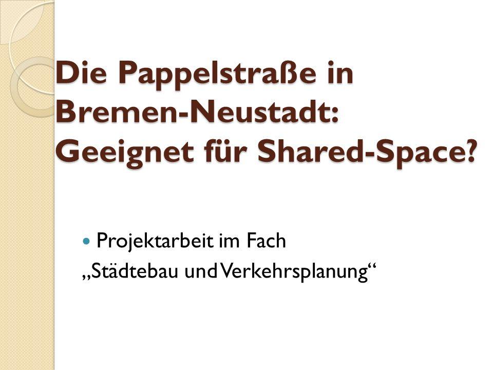 Die Pappelstraße in Bremen-Neustadt: Geeignet für Shared-Space.