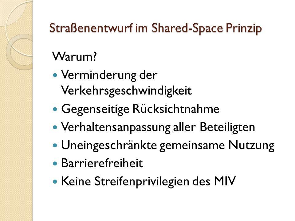 Straßenentwurf im Shared-Space Prinzip Warum.
