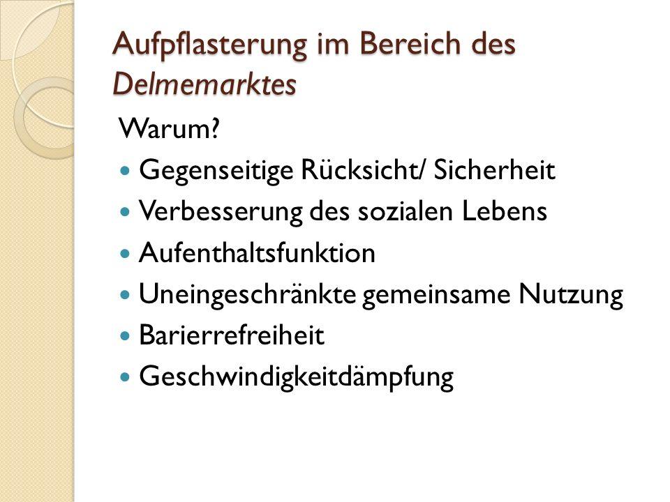 Aufpflasterung im Bereich des Delmemarktes Warum.