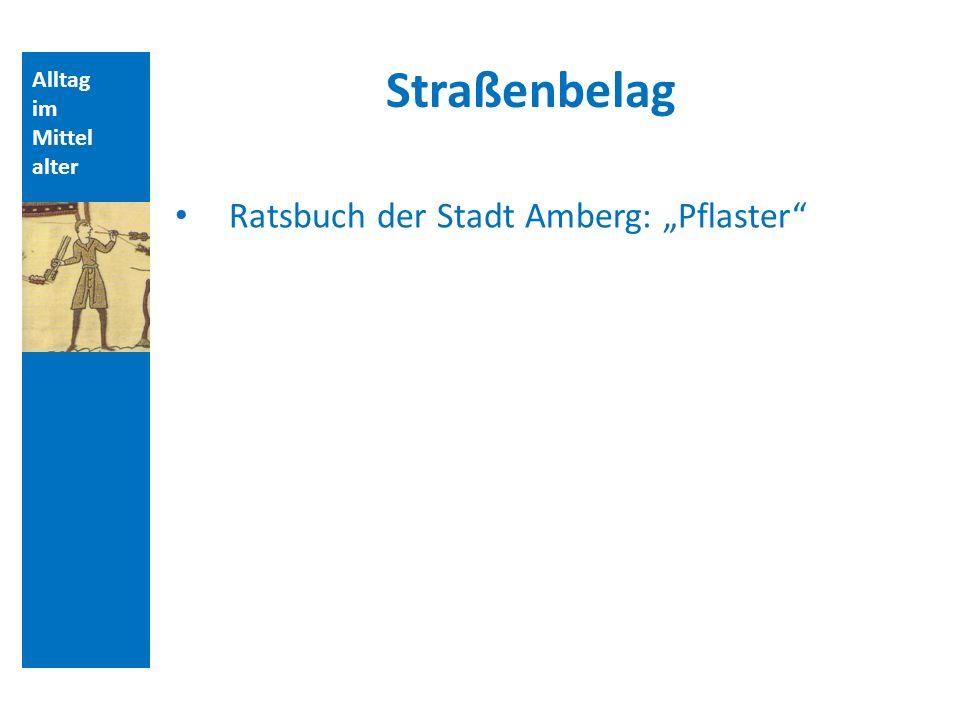 Alltag im Mittel alter Straßenbelag Ratsbuch der Stadt Amberg: Pflaster