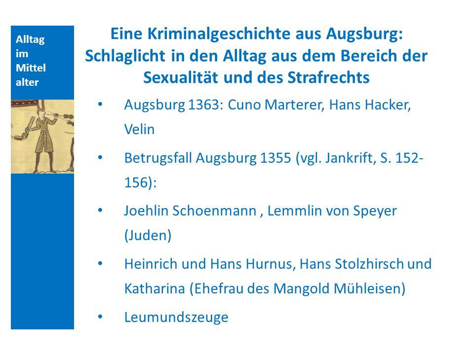 Alltag im Mittel alter Eine Kriminalgeschichte aus Augsburg: Schlaglicht in den Alltag aus dem Bereich der Sexualität und des Strafrechts Augsburg 136