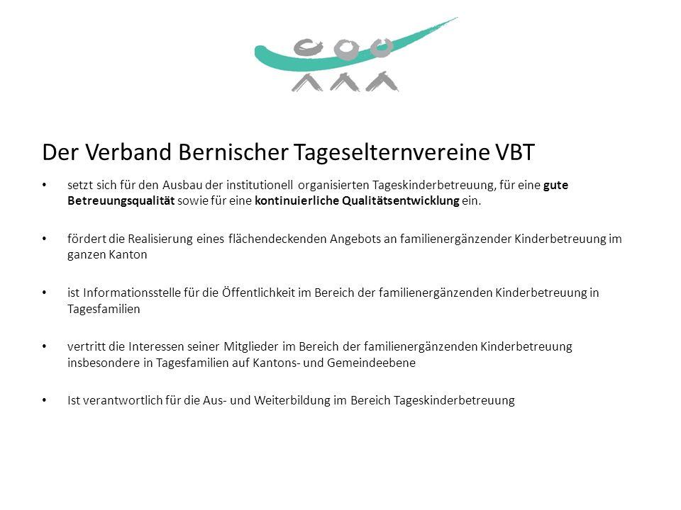 Der Verband Bernischer Tageselternvereine VBT setzt sich für den Ausbau der institutionell organisierten Tageskinderbetreuung, für eine gute Betreuung