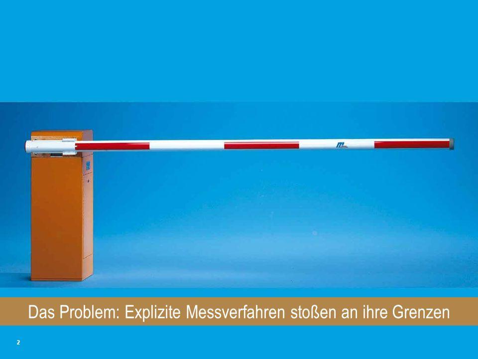 2 Das Problem: Explizite Messverfahren stoßen an ihre Grenzen