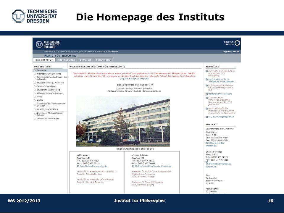 16 Institut für Philosophie Die Homepage des Instituts WS 2012/2013