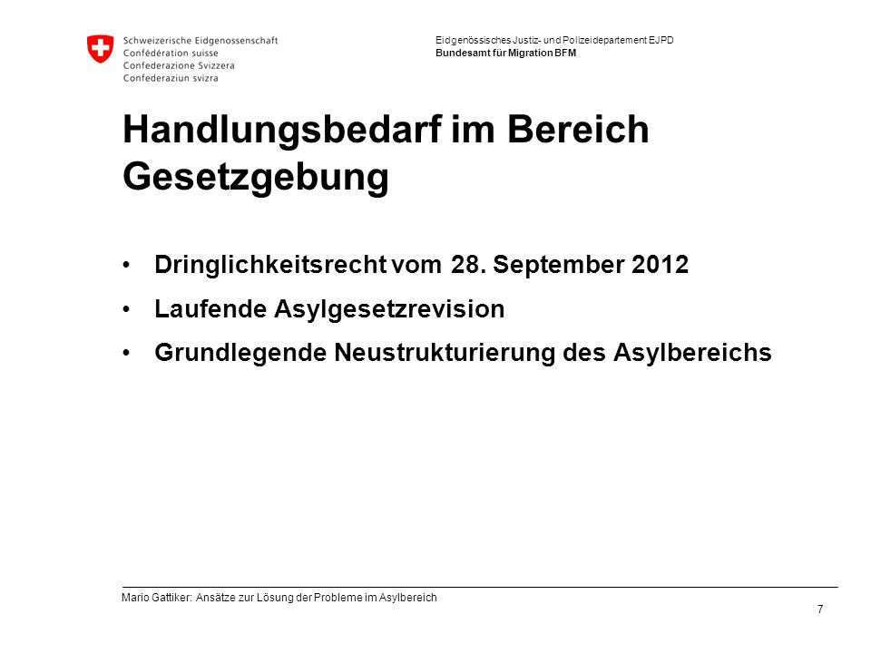 Eidgenössisches Justiz- und Polizeidepartement EJPD Bundesamt für Migration BFM Handlungsbedarf im Bereich Gesetzgebung Dringlichkeitsrecht vom 28.