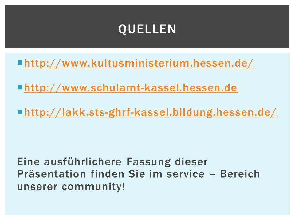 http://www.kultusministerium.hessen.de/ http://www.schulamt-kassel.hessen.de http://lakk.sts-ghrf-kassel.bildung.hessen.de/ Eine ausführlichere Fassun