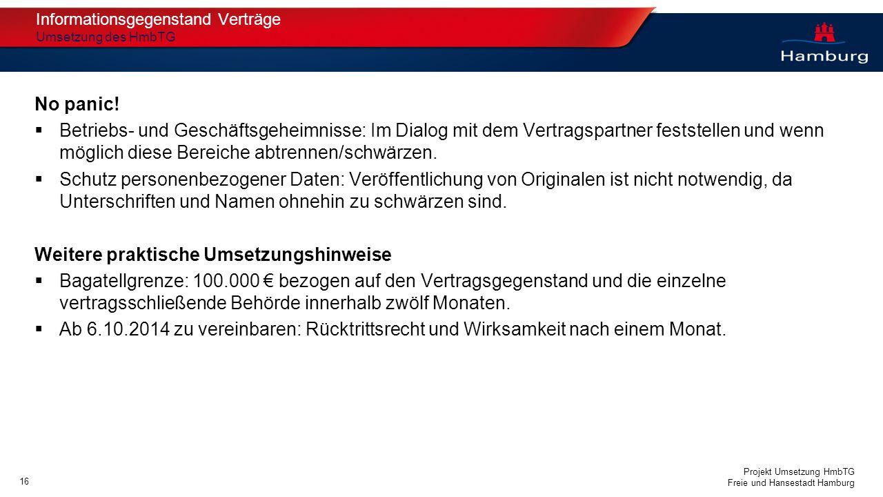 Projekt Umsetzung HmbTG Freie und Hansestadt Hamburg No panic! Betriebs- und Geschäftsgeheimnisse: Im Dialog mit dem Vertragspartner feststellen und w