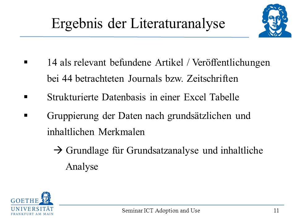 Seminar ICT Adoption and Use 11 Ergebnis der Literaturanalyse 14 als relevant befundene Artikel / Veröffentlichungen bei 44 betrachteten Journals bzw.