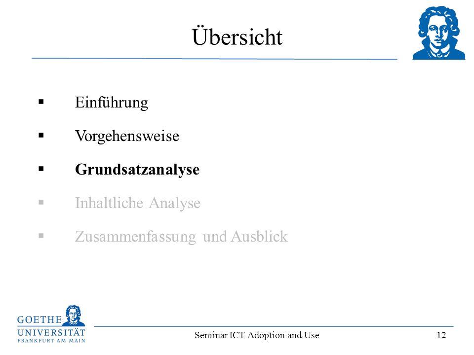 Seminar ICT Adoption and Use 12 Einführung Vorgehensweise Grundsatzanalyse Inhaltliche Analyse Zusammenfassung und Ausblick Übersicht