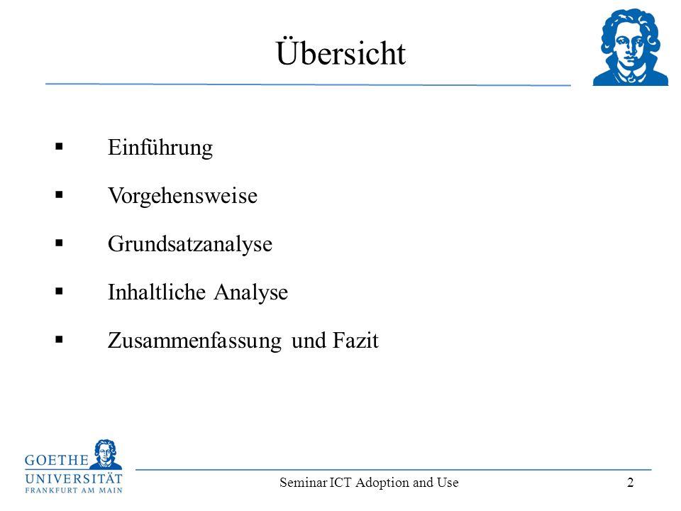 Seminar ICT Adoption and Use 2 Einführung Vorgehensweise Grundsatzanalyse Inhaltliche Analyse Zusammenfassung und Fazit Übersicht